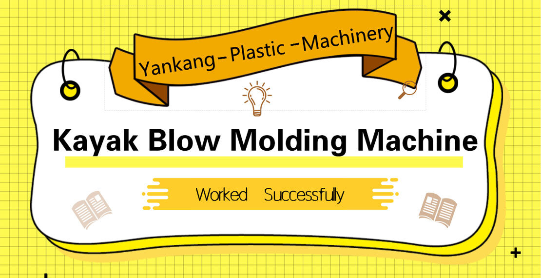 Yankang Plastic Machinery-Kayak Blow Molding Machine