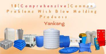 10[Comprehensive]Common Problems With Blow Molding Products