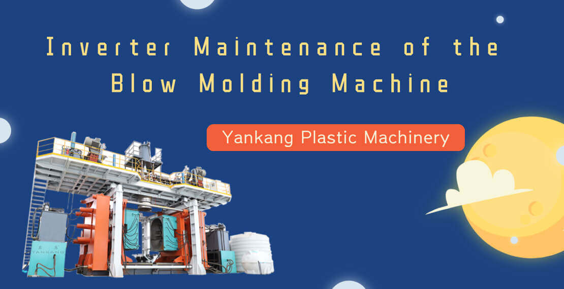 Inverter Maintenance of the Blow Molding Machine