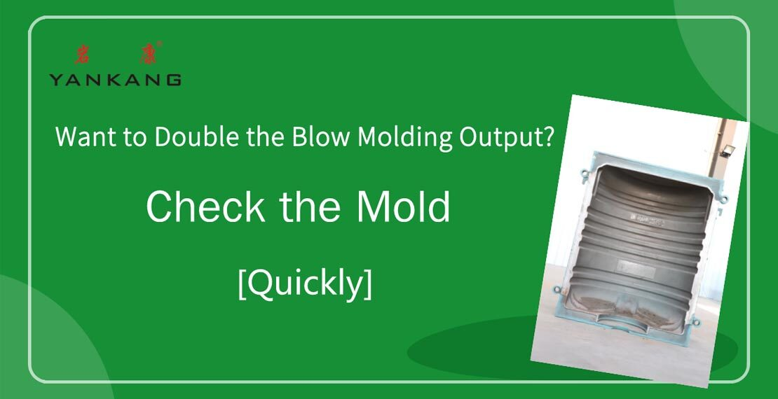 Want to Double the Blow Molding Output? Check the Mold