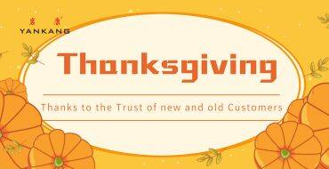 Thanksgiving:Yankang-Thanks to the Trust of new and old Customers