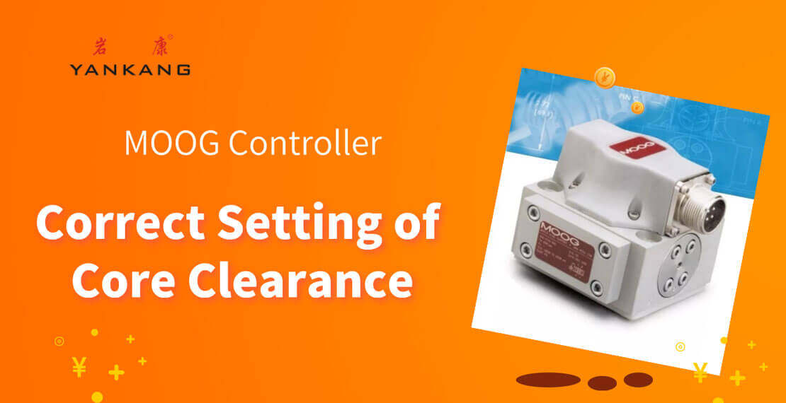 MOOG Controller: Correct Setting of Core Clearance