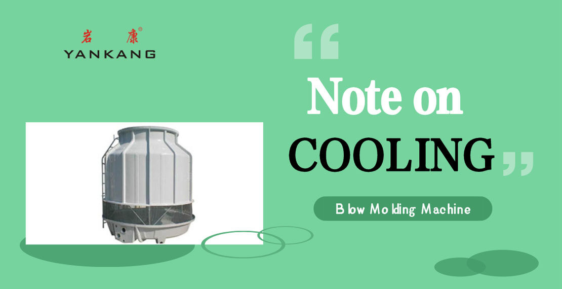 cooling of blow molding machine