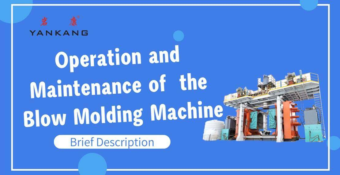 operation and maintenance of blow molding machine