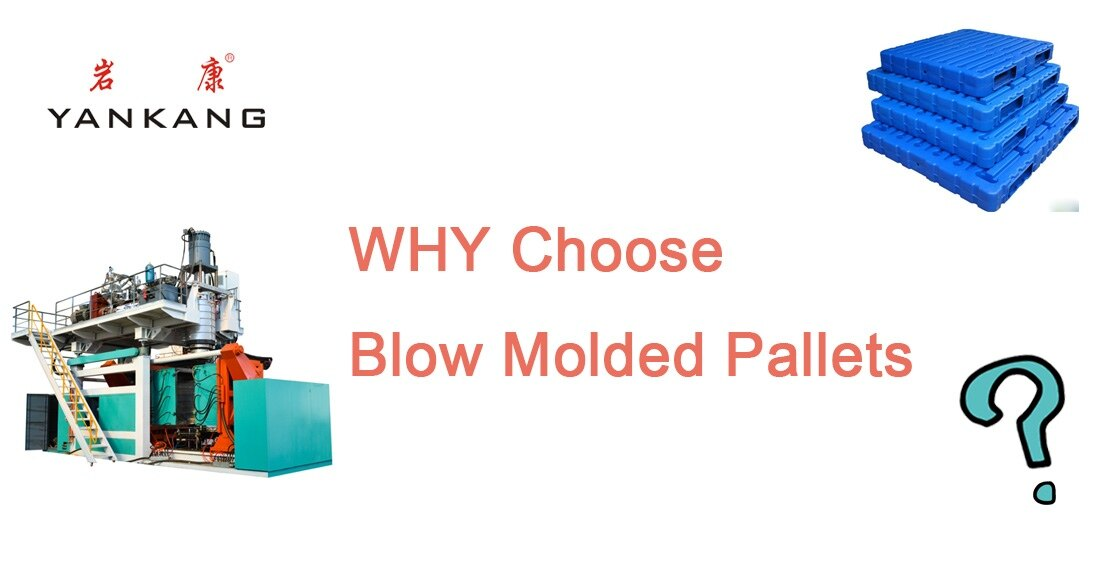 why choose blow molded pallets