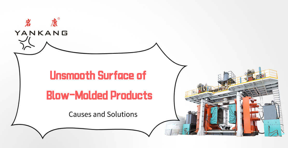 Causes-and-Solutions-for-the-Unsmooth-Surface-of-Blow-Molded-Products